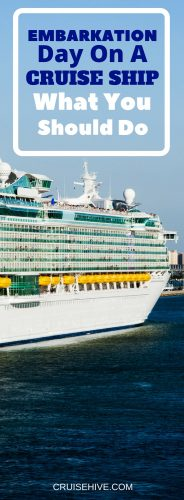 Embarkation Day on a Cruise Ship, What You Should Do