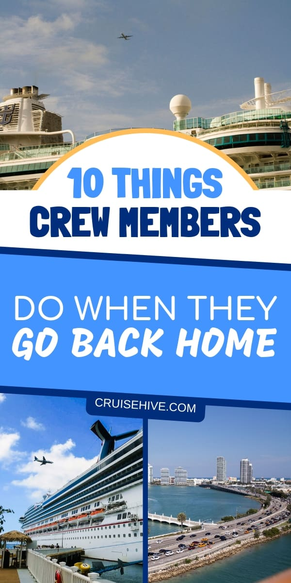If you love everything about cruises then here are 10 things the crew members do when they go back home. It isn't all about your cruise vacation!