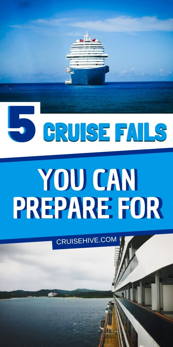 Cruise fails we want you to be prepared for. Things happen but there are ways to correctly deal with then during a cruise vacation. Follow these helpful travel tips for the ship.