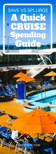 Save vs Splurge: A Quick Cruise Spending Guide