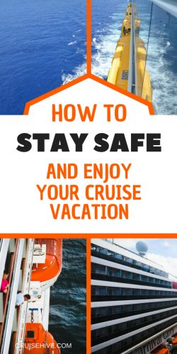 We've got some cruise tips on how to stay safe during your cruise vacation.