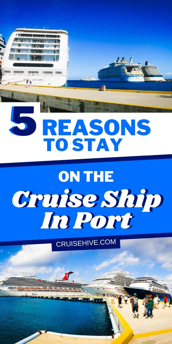 Cruise tips for staying on the ship when in port. Take advantage while everyone else is ashore!