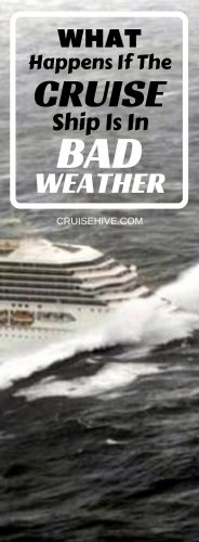 What Happens If The Cruise Ship Is In Bad Weather