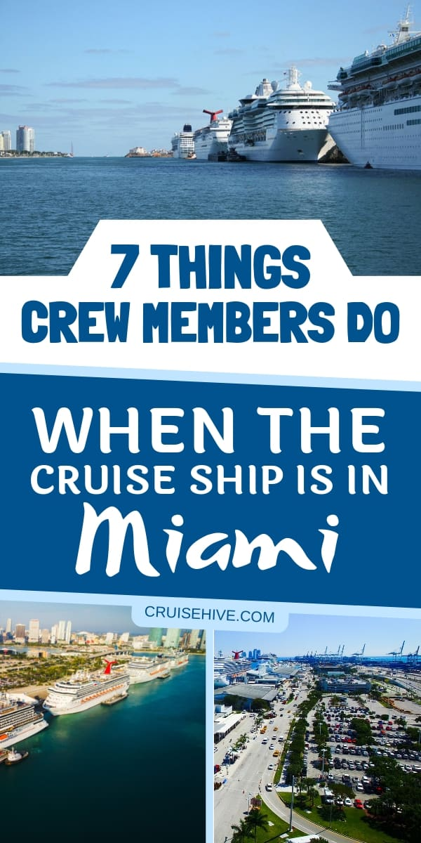 A nice insight into what crew members do when the cruise ship is docked in Miami, Florida.