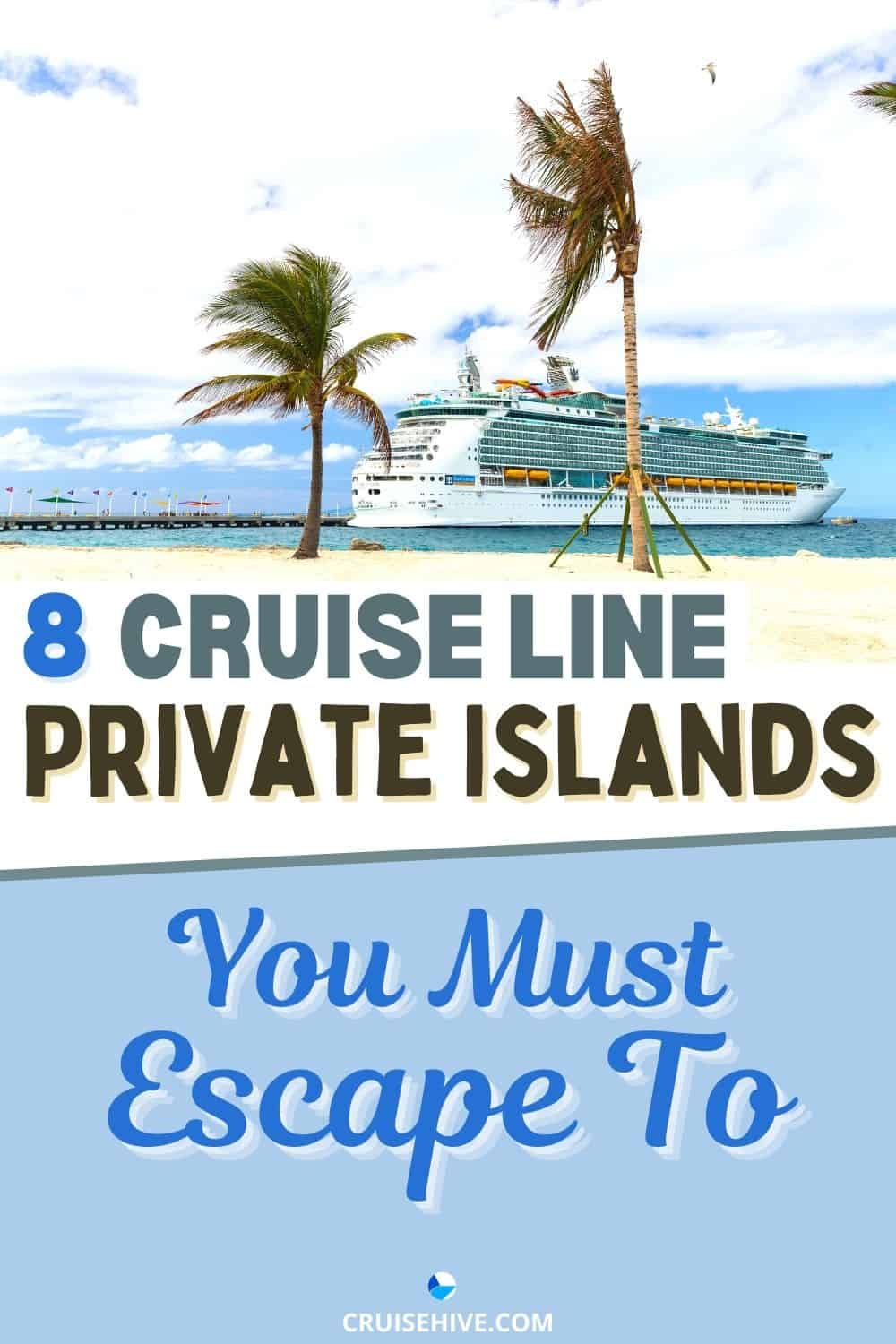 Cruise Line Private Islands