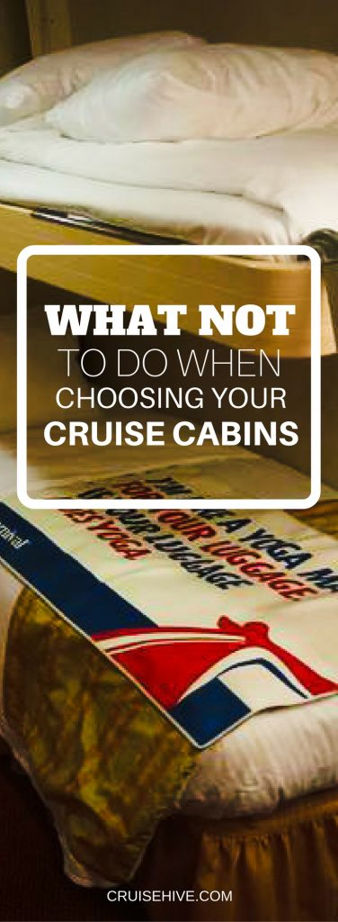 What NOT to Do When Choosing Your Cruise Cabins