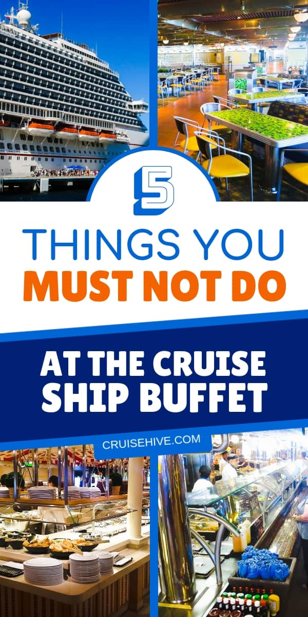 Have a cruise vacation coming up? Then here are 5 things not to do at the cruise ship buffet.