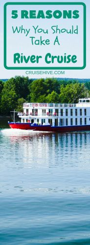 Don't just book the big ocean ships, try something new and take a river cruise with amazing views and 5 more reasons here.