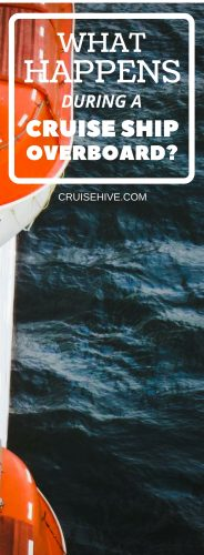 Cruise ship overboard procedures are an important safety factor. Here is what happens when a terrible situation like this happens during your cruise vacation. We hope this never happens on your cruise.
