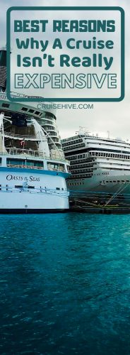 3 Best Reasons Why A Cruise Vacation Isn't Really Expensive