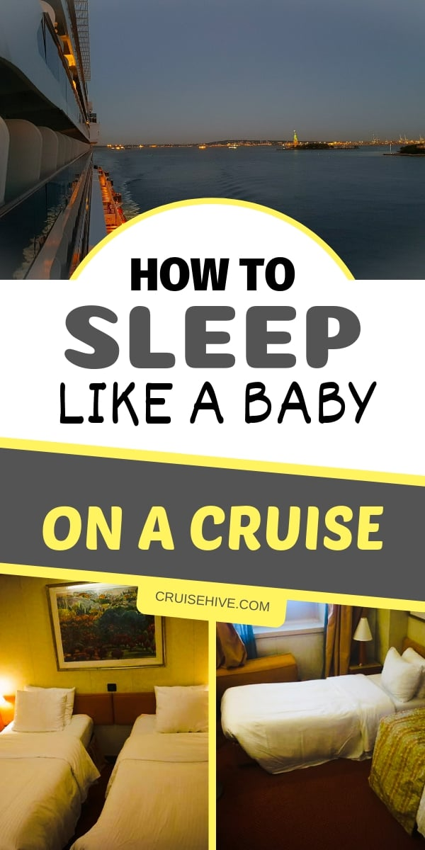 Cruise tips on how to make sure you get a good nights sleep in your cruise ship cabin.