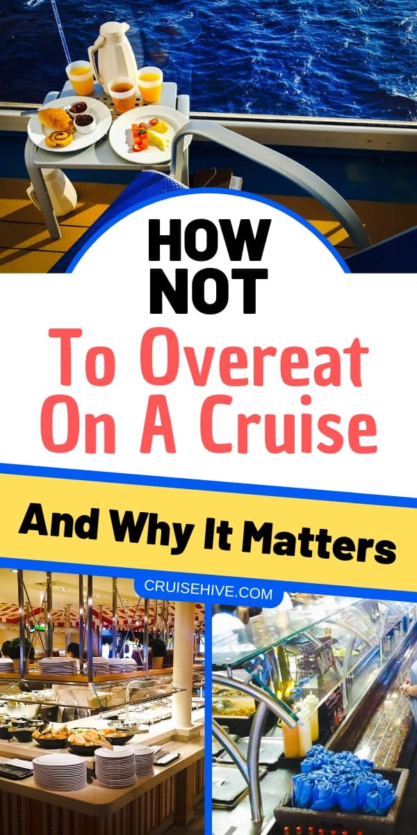 Cruise tips on how not to overeat on the cruise ship.
