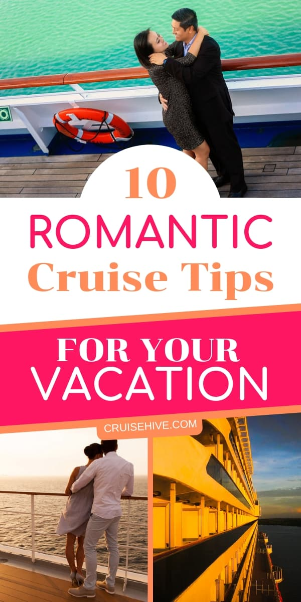 Cruise vacation romantic tips, making sure you have the best experience on a cruise ship with that special person.