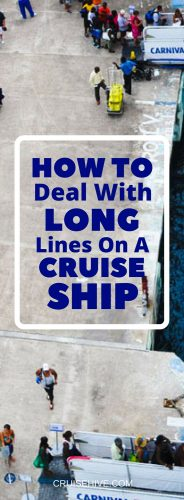 How to Deal With Long Lines on a Cruise Ship