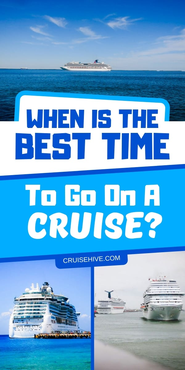 Cruise tips on the best time to go on a cruise vacation.  There is never a bad time!