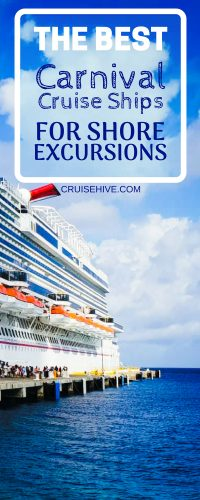We've found the best Carnival cruise ships for Shore Excursions for you to consider when booking your cruise vacation along with some handy tips.