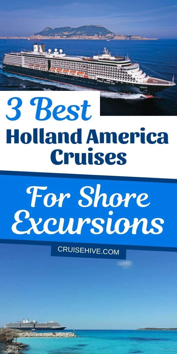Holland America cruise tips for the best ships when it comes to shore excursions including the Noordam, Westerdam, and Maasdam.