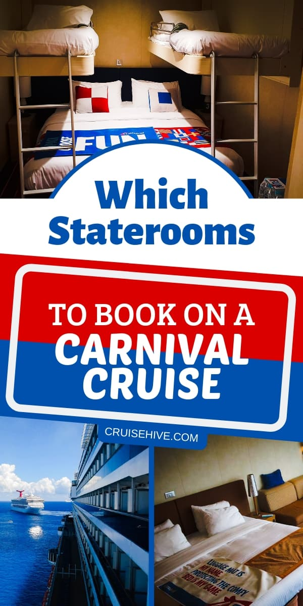 Carnival cruise cabin tips on making sure travelers choose the best stateroom for their cruise vacation with Carnival Cruise Line.