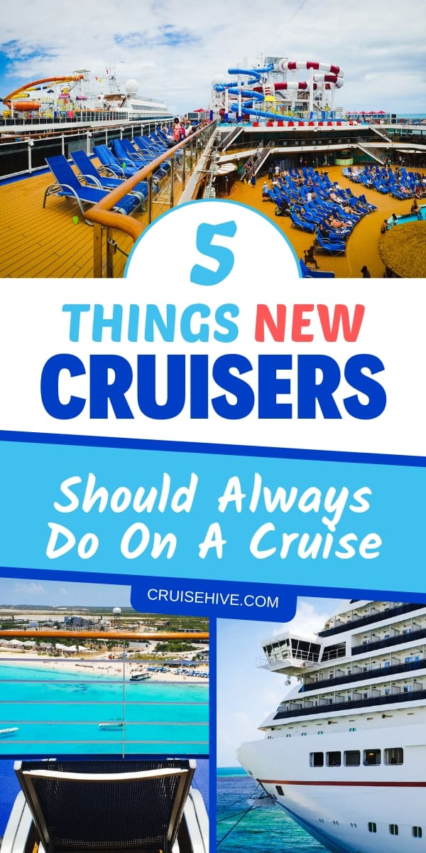 Cruise tips for newbies during a cruise vacation. We've got five things you should always do!
