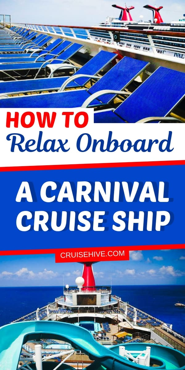 Travel tips on how to relax on a Carnival cruise ship. Sit back and enjoy those stunning ocean views in the Caribbean and beyond!