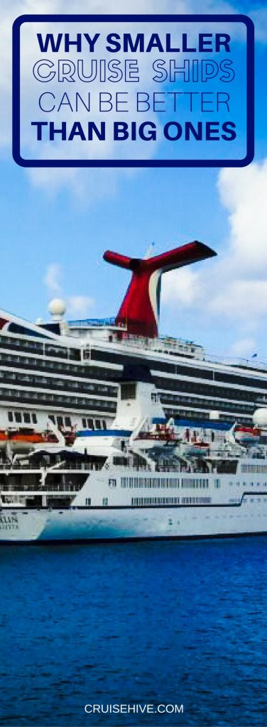 What is it that can make smaller cruise ships better than today's biggest vessels, and which size is best for your cruise vacation?