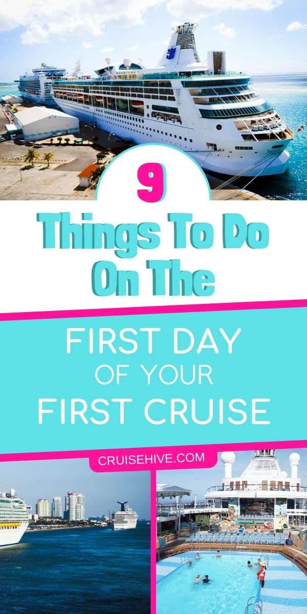 Cruise vacation tips on what to do on the first day of your cruise. Perfect for newbies who haven't been on a ship before.
