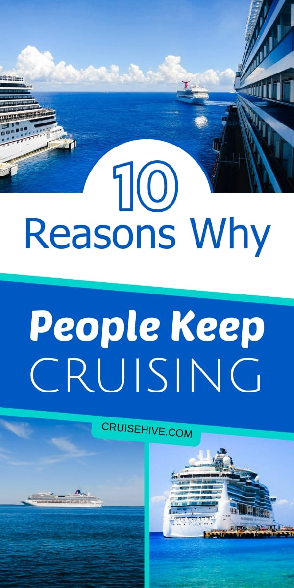 How about some travel inspiration with these ten reasons why people keep going on a cruise vacation.