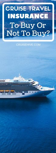 Cruise Travel Insurance – To Buy or Not to Buy