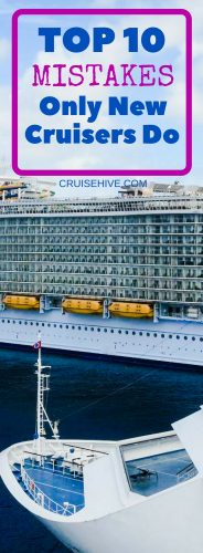 Follow these cruise tips on the top mistakes only new cruisers do during a cruise vacation.