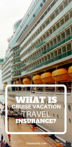 What Is Cruise Vacation Travel Insurance Cruise