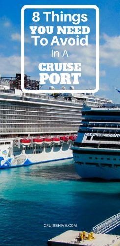 8 Things You Need To Avoid In A Cruise Port