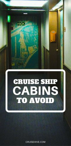 Cruise Ship Cabins to Avoid