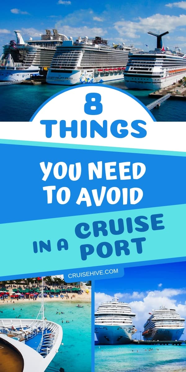 Here are important cruise tips on things to avoid while spending a day in the cruise port. An essential destination guide for your cruise vacation.