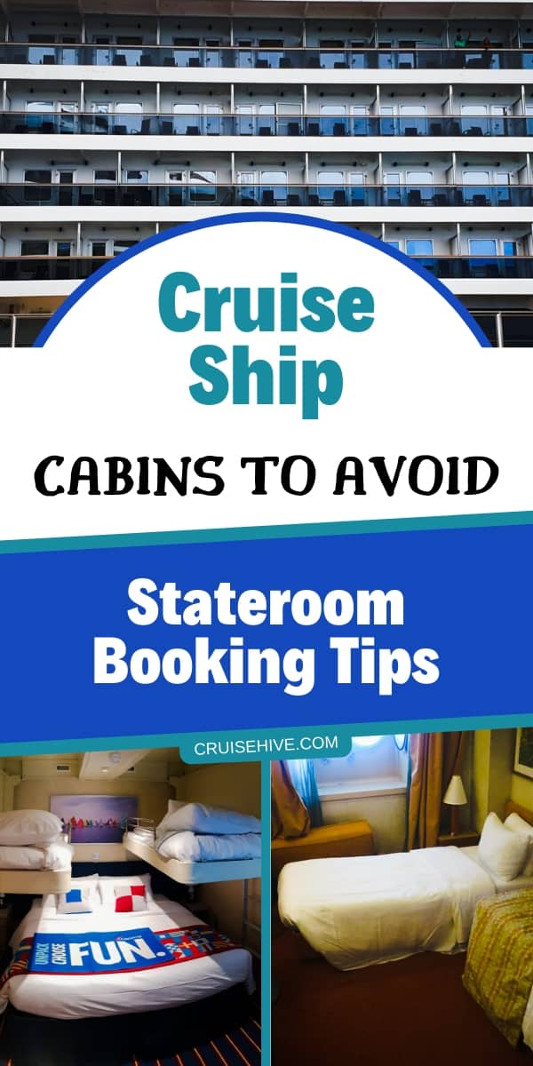 Cruise ship cabin and stateroom tips on what to avoid for your cruise vacation. Booking tips for your cabin to read before you head off on your travels.
