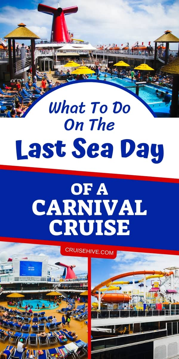 We want you to have the best cruise vacation possible so here are cruise tips on what to do on the last sea day on a Carnival Cruise Line ship.