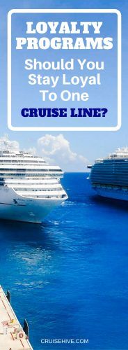Loyalty Programs – Should You Stay Loyal to One Cruise Line?