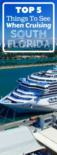 Planning a cruise in South Florida? Don't leave any stone unturned. Here are the top 5 places to see when cruising South Florida.
