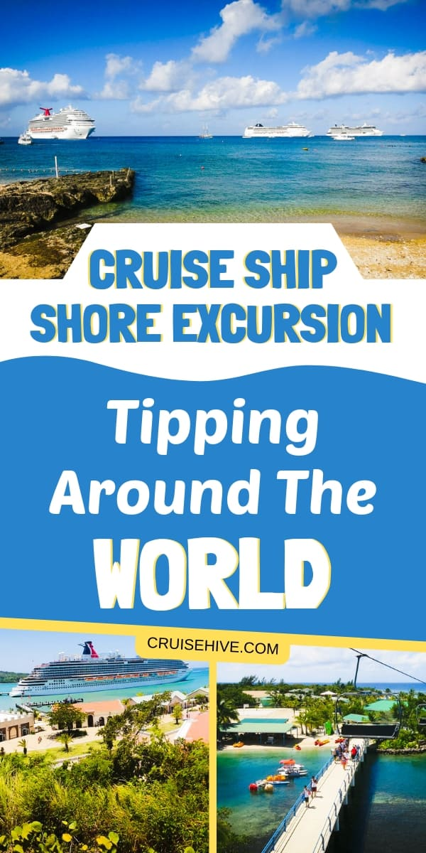 Cruise ship shore excursion tipping for around the world including tours in the Caribbean.