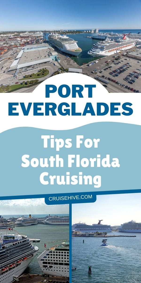 Cruise tips for those booking a vacation out of Port Everglades which is located in Fort Lauderdale, Florida