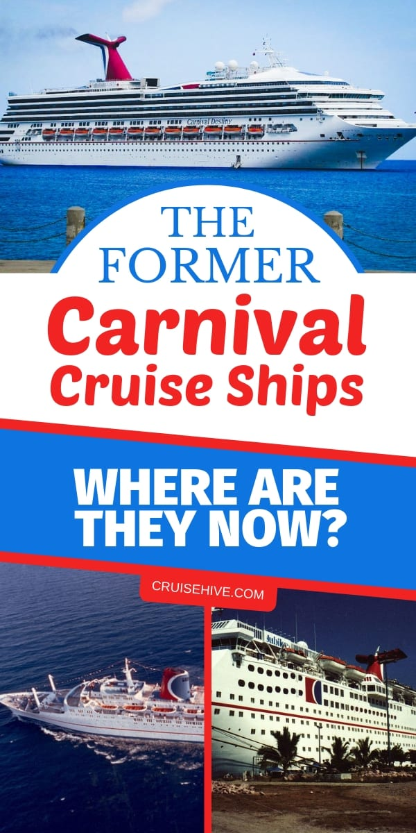 Find out about the former Carnival cruise ships, find out what happened to them and go back to that classic cruise vacation!