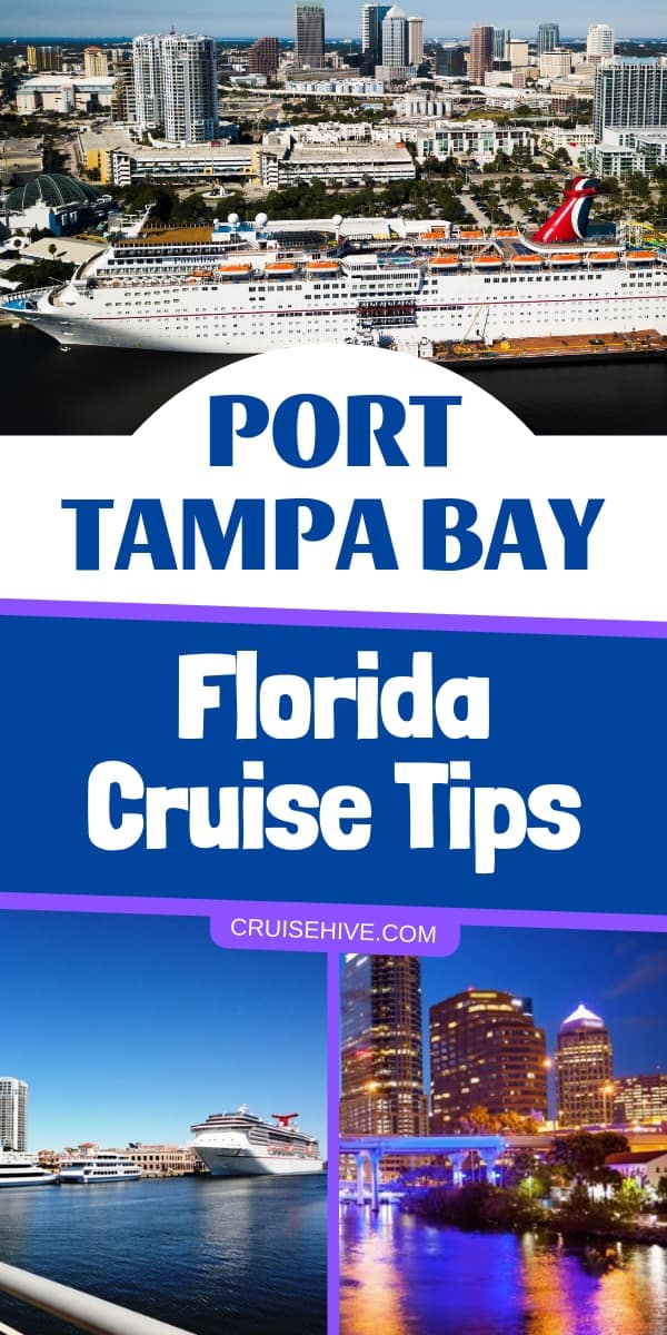 Florida cruise tips for travelling out of Port of Tampa Bay. Covering terminal details and how to get there.