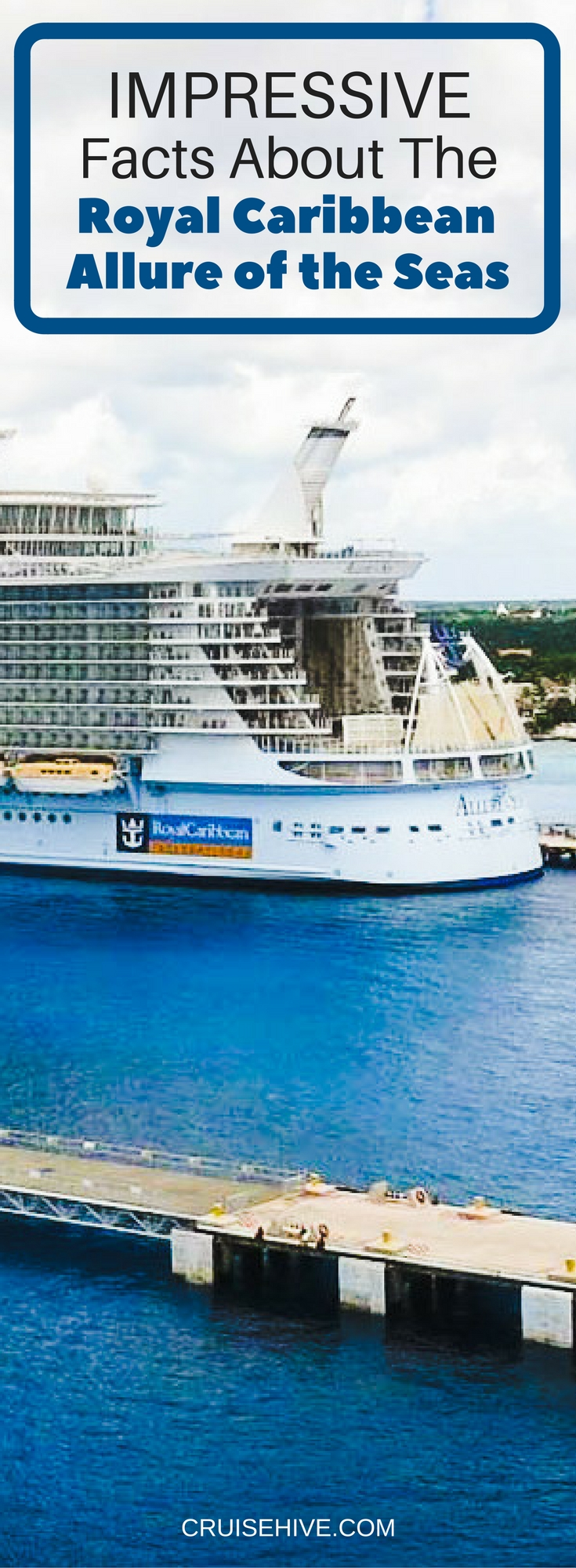 Impressive Facts About the Royal Caribbean Allure of the Seas