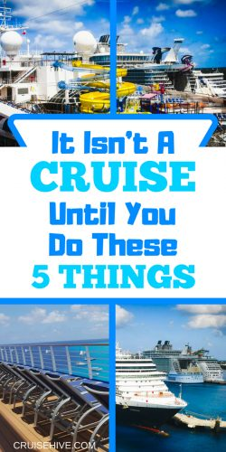 We've put together these 5 things which you should do on your cruise vacation. Some handy cruise tips too!