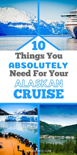 When planning your Alaskan cruise vacation you'll need to bring these 10 things.