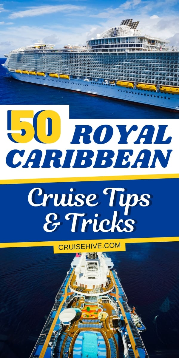 We've put together 50 Royal Caribbean cruise tips and tricks including packing list items, dress code and more to make sure you have the best ship experience.