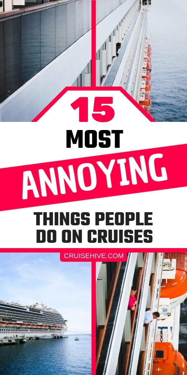 Here are very annoying things people do on the cruise ship. These things will help you become a better passenger during your cruise vacation.