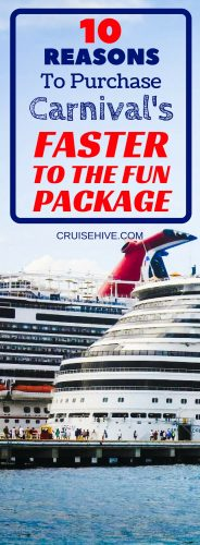 10 Reasons to Buy Carnival's Faster to the Fun Package (FTTF)