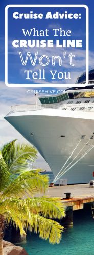 Do you want to have the best cruise possible? Check out this cruise advice for tips that the cruise line will never share with you.