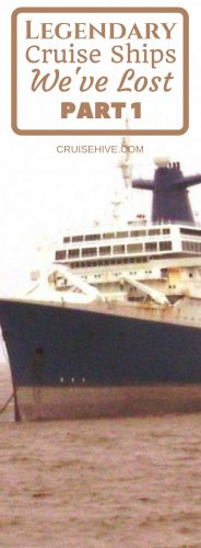 Legendary Cruise Ships Lost in the Past 10 Years (Part 1)