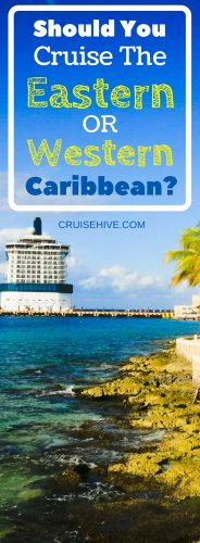 Cruise vacations in the eastern and western Caribbean – how are they the same, and how are they different?